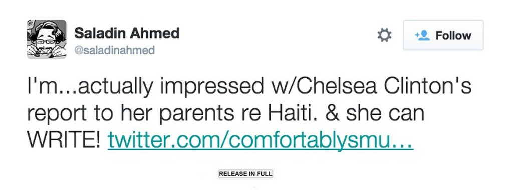 Saladin_Ahmed_on_Twitter___I_m___actually_impressed_w_Chelsea_Clinton_s_report_to_her_parents_re_Haiti____she_can_WRITE__https___t_co_IchuZjNwc7_http___t_co_8y2fupFQLp_.jpg=s1300x1600