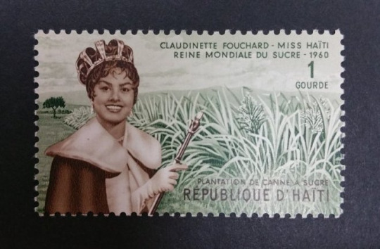 And here's our final Claudinette Fouchard stamp, comemorating both her victory as Miss Haiti and the Miss World Sugar Pageant in 1960. After her success in pageantry, Fouchard married and largely left the public eye. In her short time in the spotlight however she made an immense impact on the world's impression of Haiti.